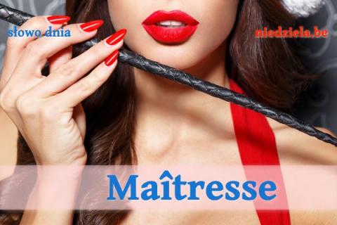 Słowo dnia: Maîtresse