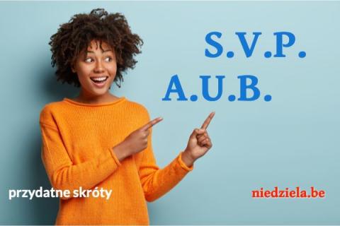 Przydatne skróty: A.U.B. i S.V.P.